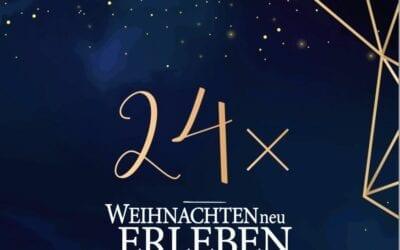24x Weihnachten neu ERLEBEN – Wir sind dabei!