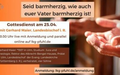 Gottesdienst mit Gerhard Maier am 25.04.2021