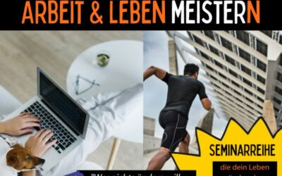 Seminarreihe Arbeit & Leben meistern | ab 10.06.2021